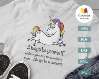 always be yourself unless you can be unicorn svg