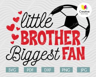 Little Brother Biggest Fan svg, Soccer Fan svg