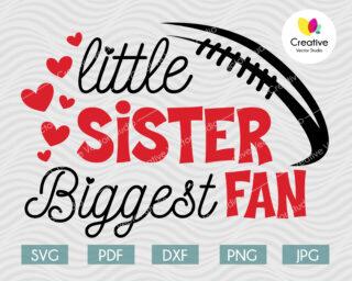 Little Sister Biggest Fan svg, Football Fan svg