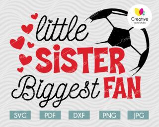 Little Sister Biggest Fan svg, Soccer fan svg