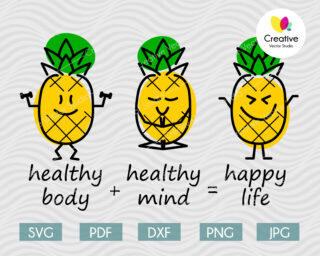 Pineapple Healthy Body, Healthy Mind, Happy Life SVG