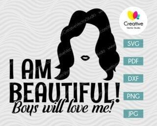 I'm Beautiful Boys Will Love Me SVG