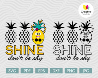 Pineapple Shine, Don't Be Shy SVG