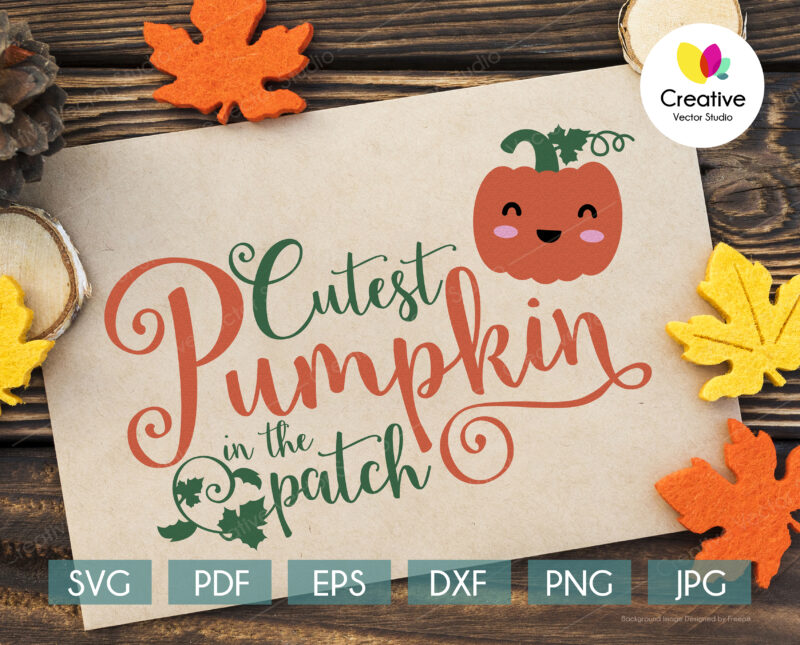 Cutest Pumpkin in the Patch svg, Thanksgiving SVG cut file for Cricut, Silhouette
