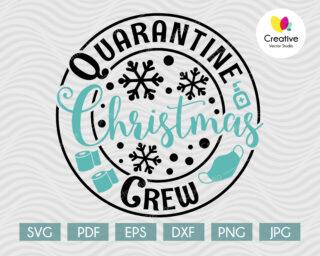 Quarantine Christmas Crew SVG