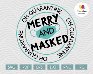 Merry and masked svg file for Cricut and Silhouette projects