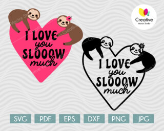 I love you slow much svg