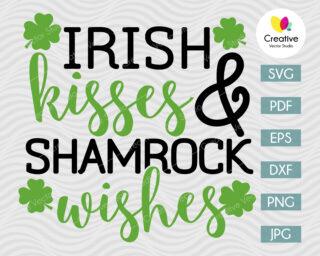 Irish Kisses & Shamrock Wishes SVG