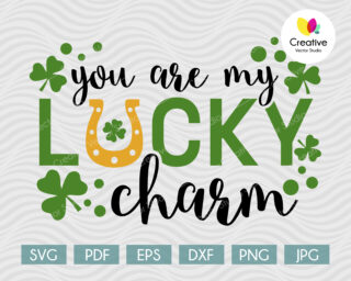 You Are My Lucky Charm, St Patricks Day SVG