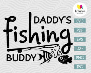 Daddys Fishing Buddy SVG