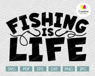 Fishing is Life SVG