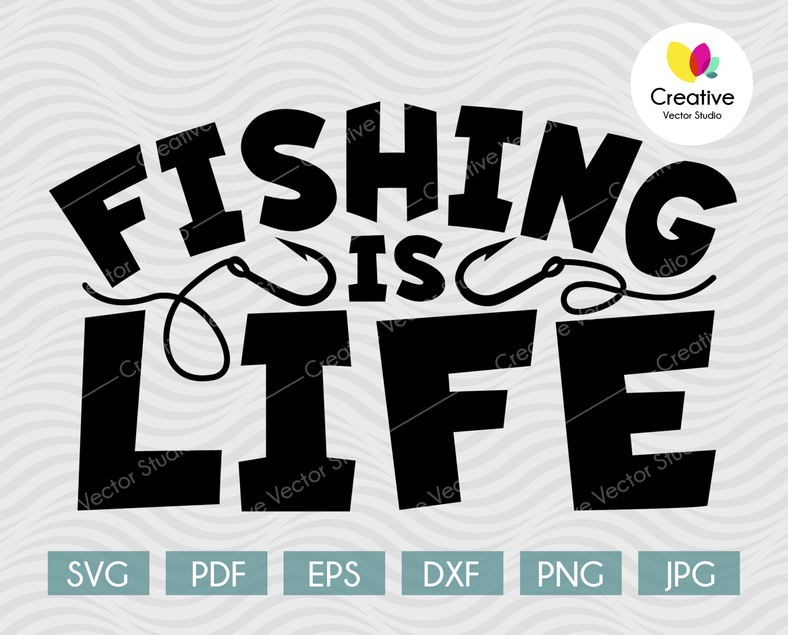 Download Fishing Is Life Svg Cut File Image Creative Vector Studio