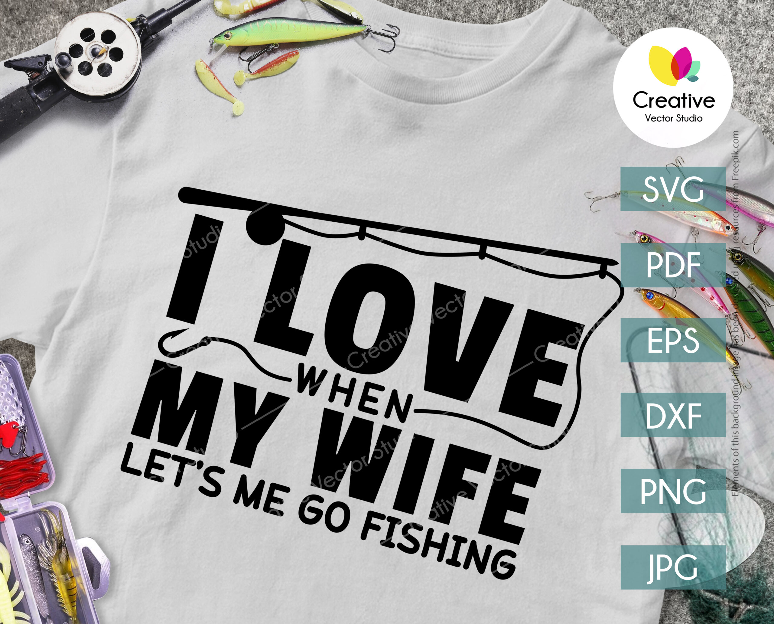Download I Love When My Wife Let S Me Go Fishing Svg Creative Vector Studio