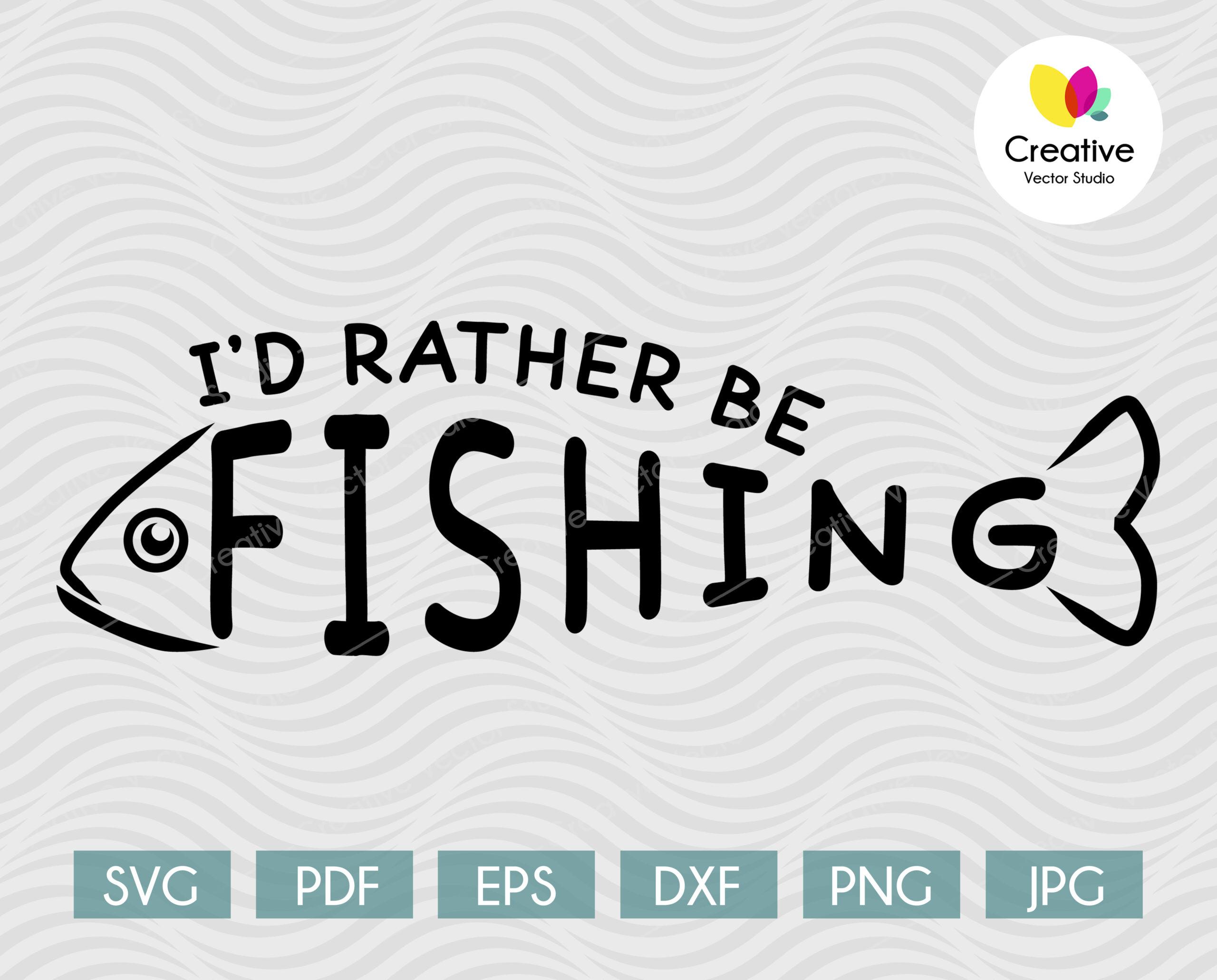 Download I D Rather Be Fishing Svg Creative Vector Studio