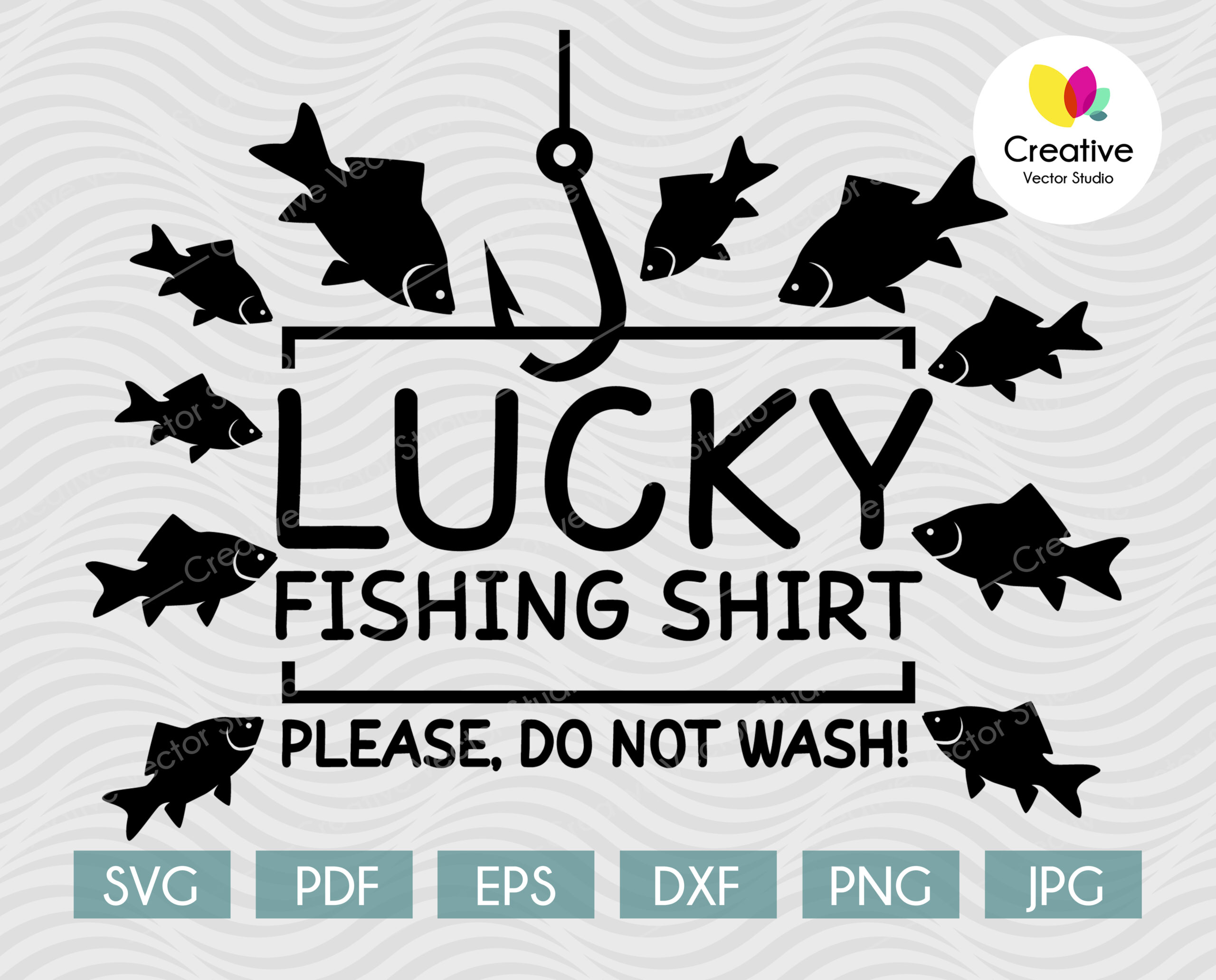 Download Lucky Fishing Shirt Please Do Not Wash Svg Creative Vector Studio