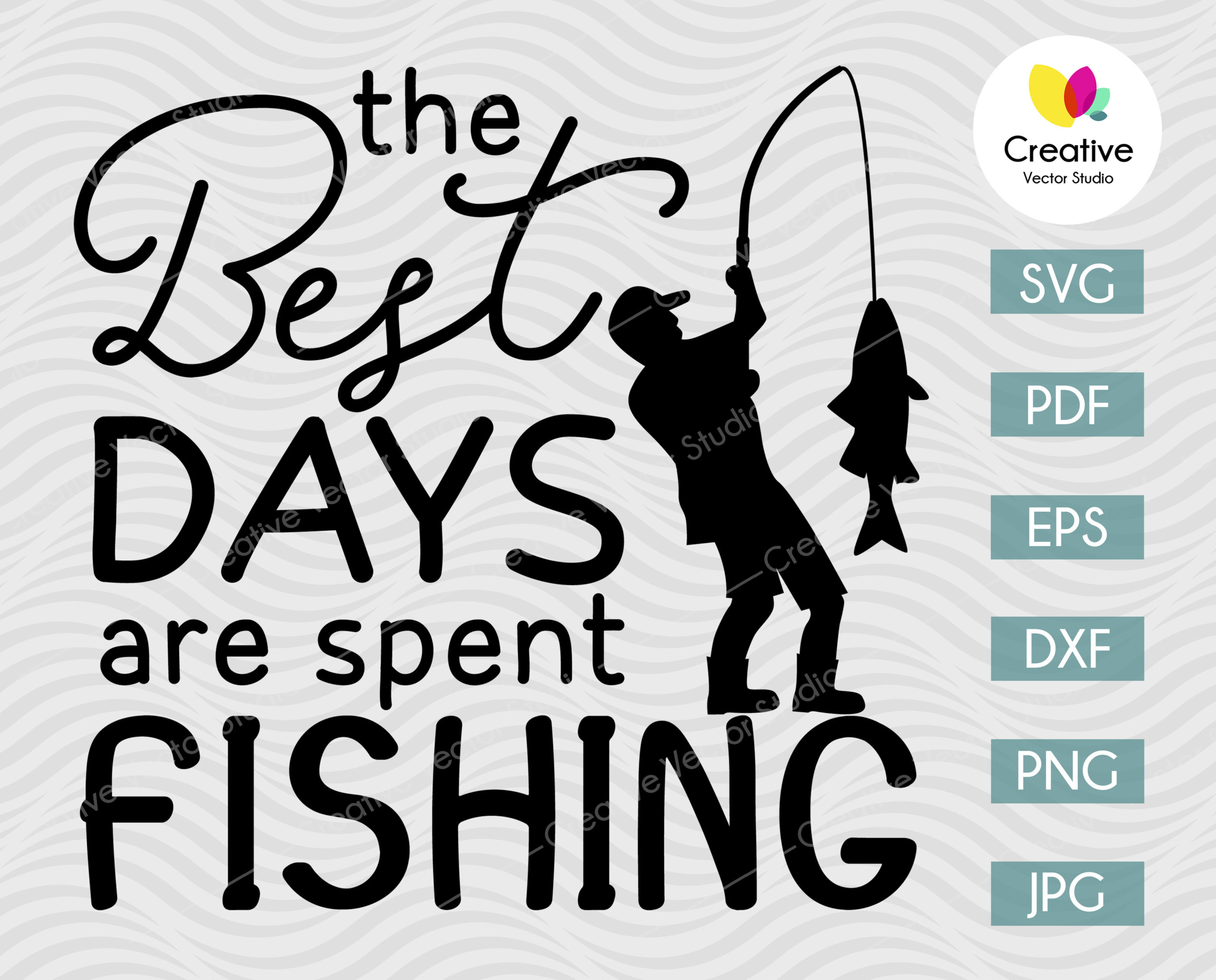 Download The Best Days Are Spent Fishing Svg Creative Vector Studio