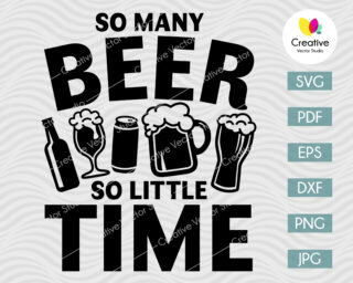 So Many Beer So Little Time SVG