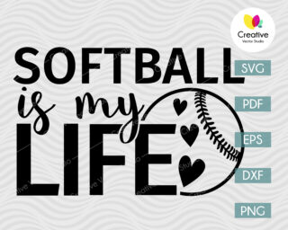 Softball is my Life svg