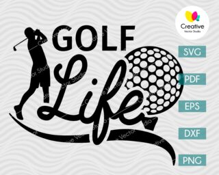Golf LIfe SVG DXF PNG Cut File