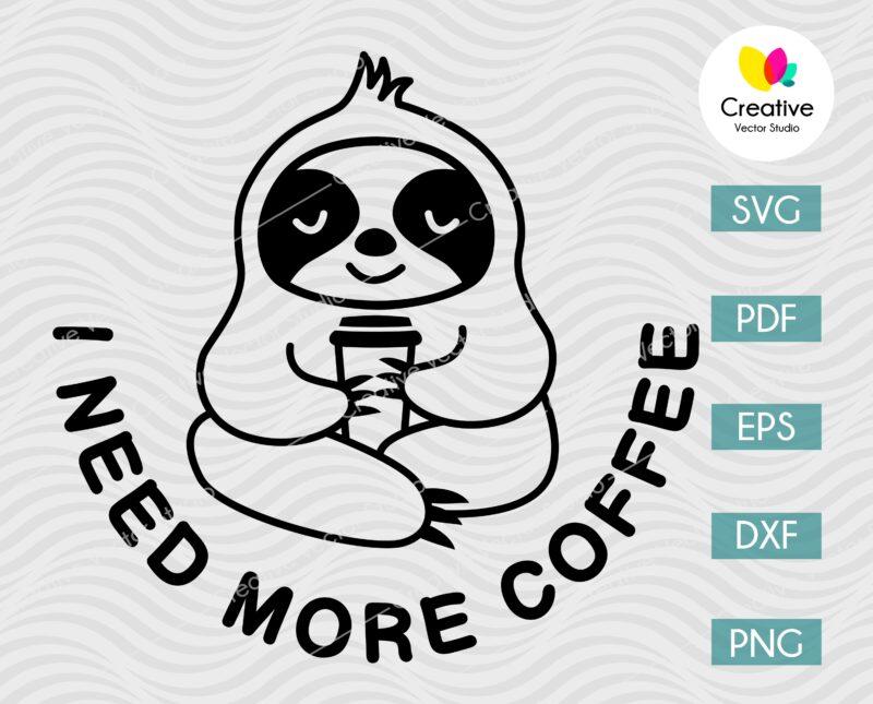 I need more coffee sloth svg