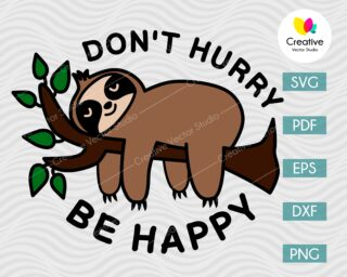 dont hurry be happy svg