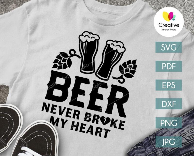 Beer Never Broke My Heart SVG shirt design