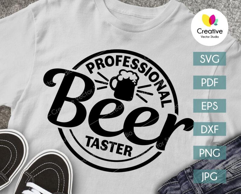 Professional Beer Taster svg shirh design