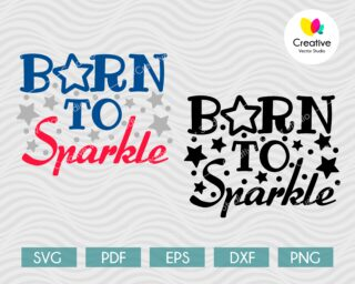 Born to Sparkle SVG