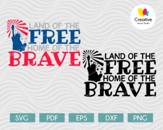 Land of the Free Home of the Brave SVG