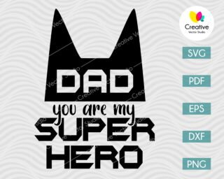 daddy you are my-superhero svg