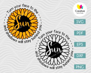 Turn Your Face to the Sun and Shadows will Stay Behind You SVG