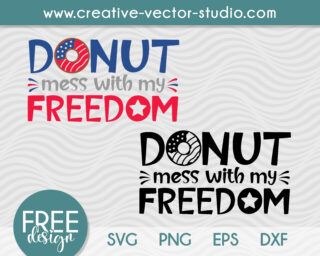 Free Donut Mess With My Freedom SVG