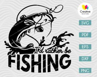I'd Rather Be Fishing Catfish SVG